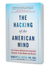 The Hacking of the American Mind by Robert Lustig MD, MSL